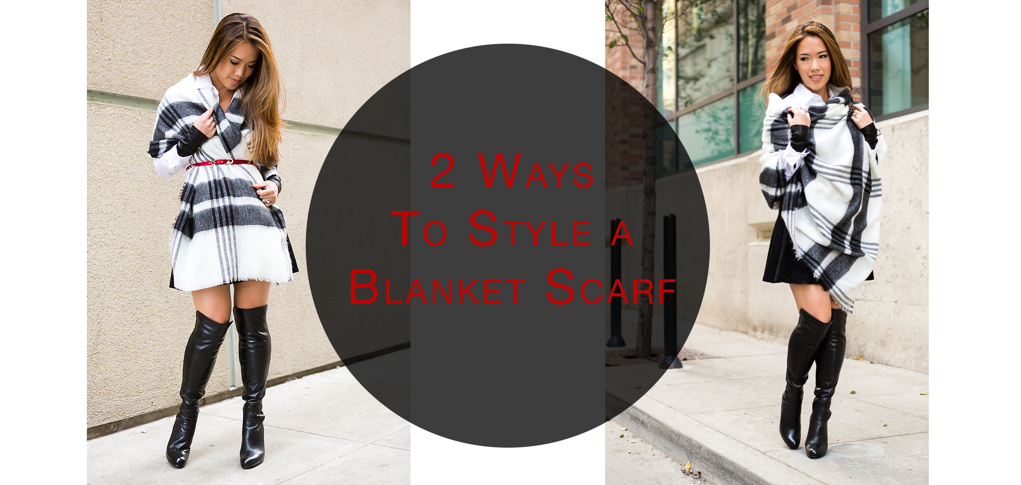 Two Ways to Style a Blanket Scarf